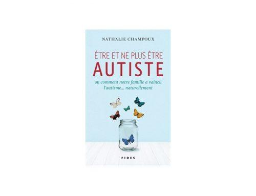 Être et ne plus être autiste – Comment cette famille a pu relever le défi d'une (2) vie